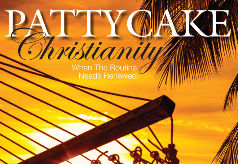Pattycake Christianity – When The Routine Needs Renewed